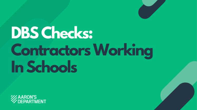 DBS checks for contractors working in schools