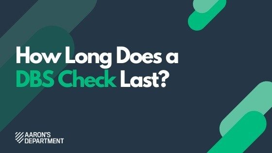 How Long Does a DBS Check Last?